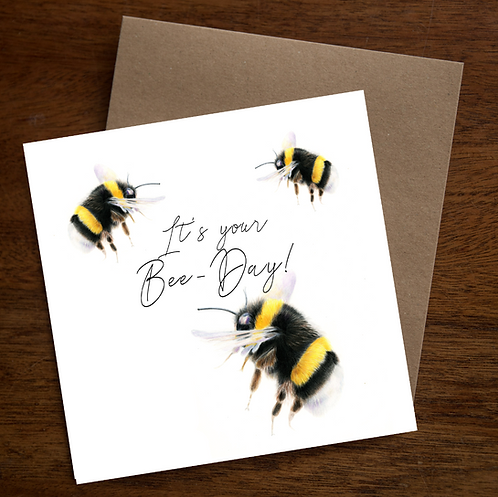 """""""It's your Bee-Day"""" Birthday Card"""