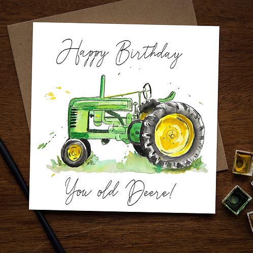 Happy Birthday You old Deere!