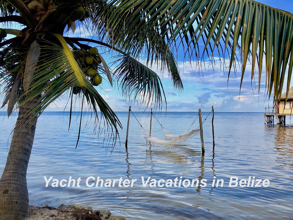 Crewed Yacht Charter Vacations in Belize