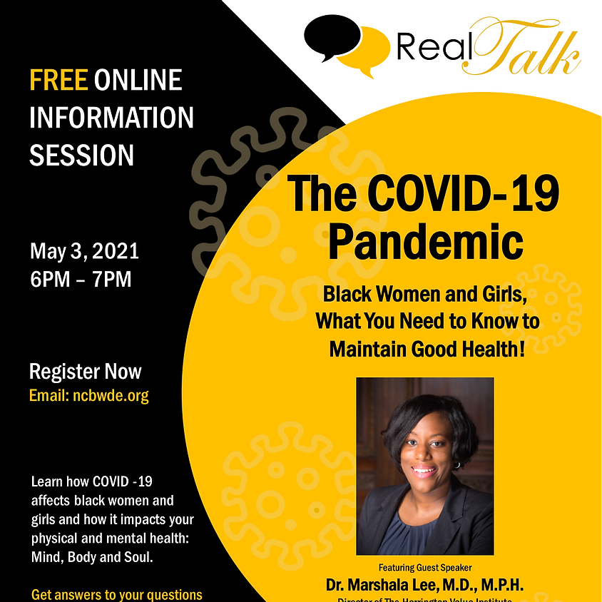 Real Talk: The Covid-19 Pandemic What you need to know to maintain Good Health!