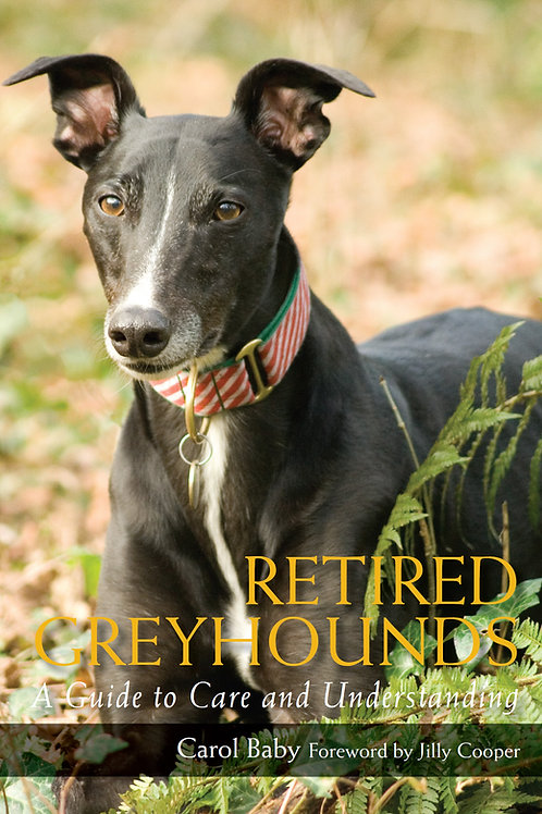 Retired Greyhounds: A Guide to Care and Understanding Book