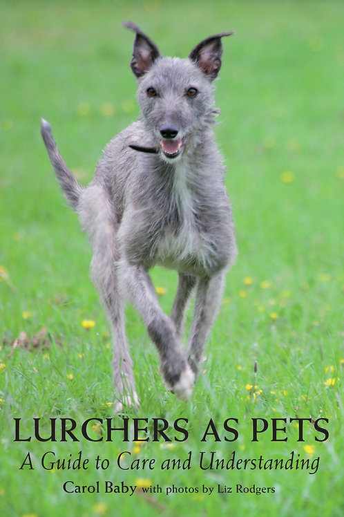 Lurchers as Pets: A Guide to Care and Understanding Book