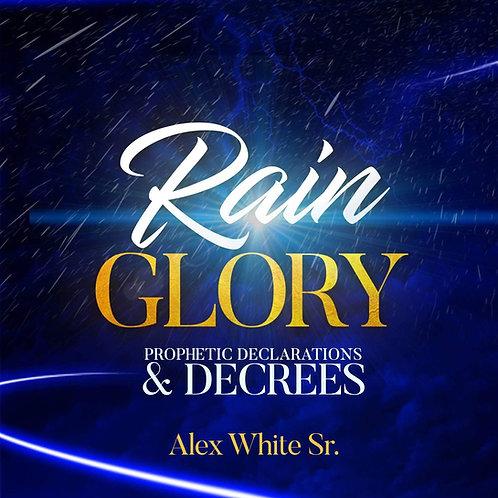 Rain Glory Prophetic Decrees