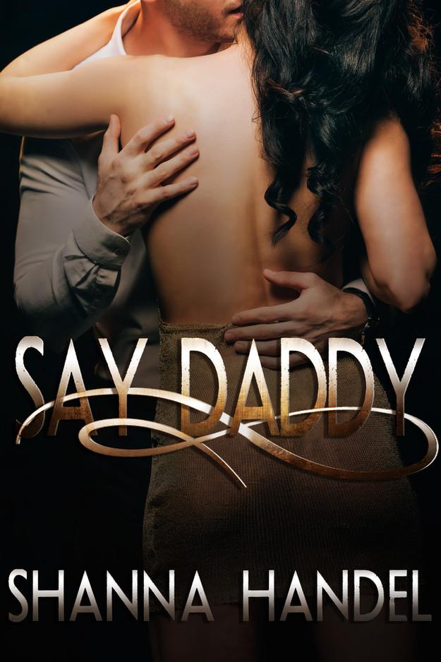 Say Daddy: A Mafia Billionaire Romance