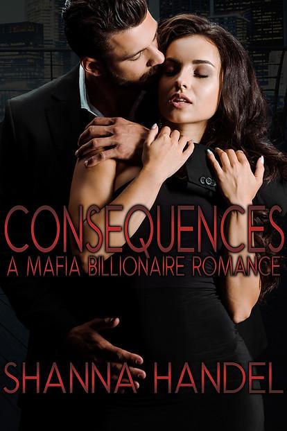 Consequences: A Mafia Billionaire Romance