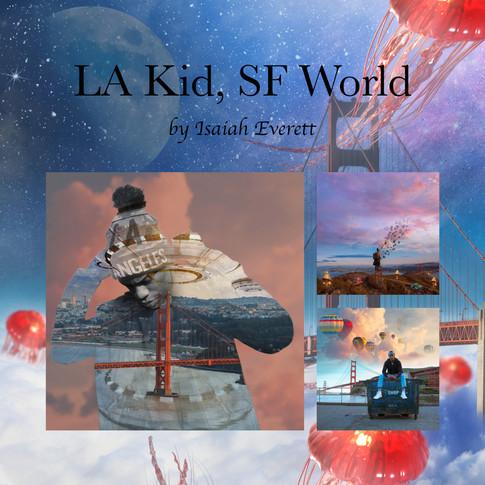 LA KID, SF WORLD