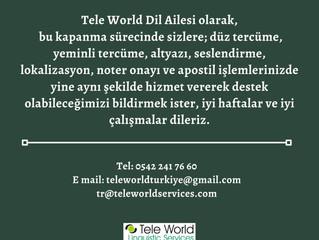 Kapanma Sürecinde de Sizlerleyiz.. Tele World Dil Hizmetleri - Yeminli Tercüme Bürosu