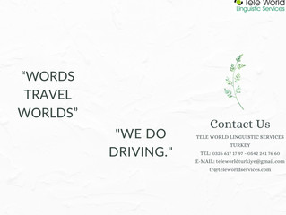 """Words travel worlds, we do driving. """