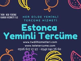 Estonca Yeminli Tercüme ve Tercümanlık Hizmetleri...