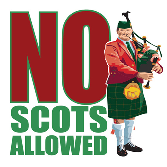 No Scots Allowed