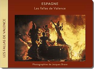 Les fallas de Valence en Espagne. photographies de Jacques Bravo