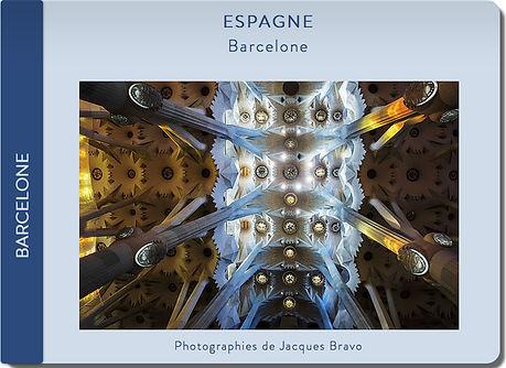 Carnet de voyage à Barcelone par le photographe Jacques Bravo