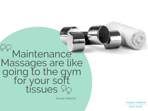 What is a Maintenance Massage & what are the benefits?