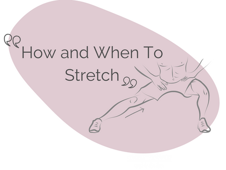 Stretching - The How & Why