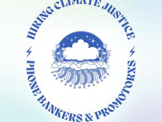 HIRING CLIMATE JUSTICE PHONE BANKERS & PROMOTORXS