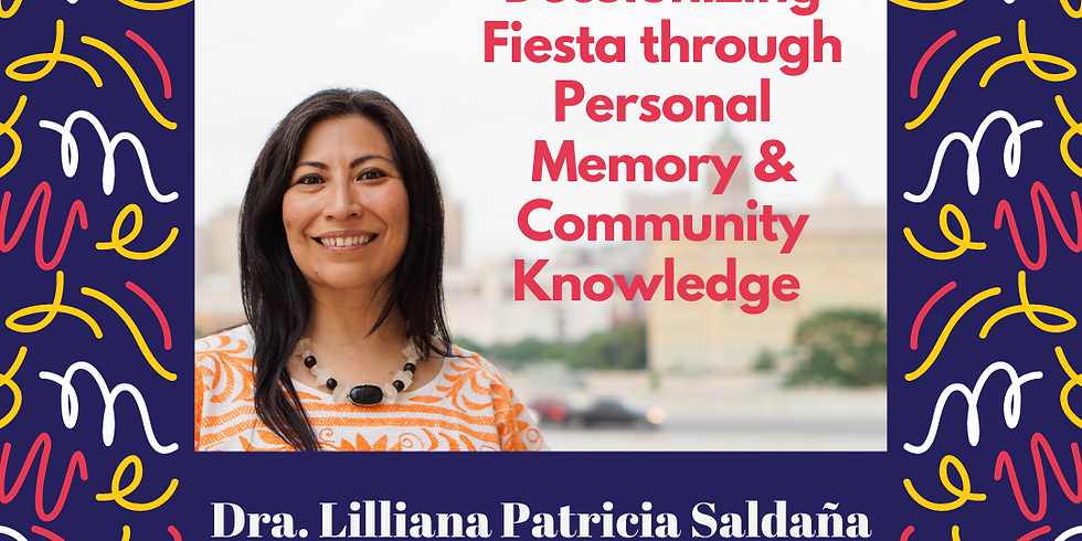 Decolonizing Fiesta through Memory & Community Knowledge