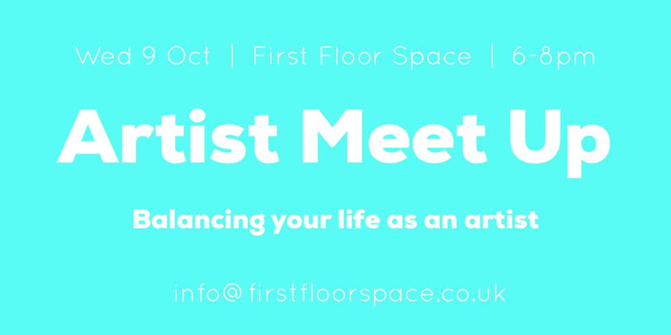 Artist Meet Up - Balancing your life as an artist