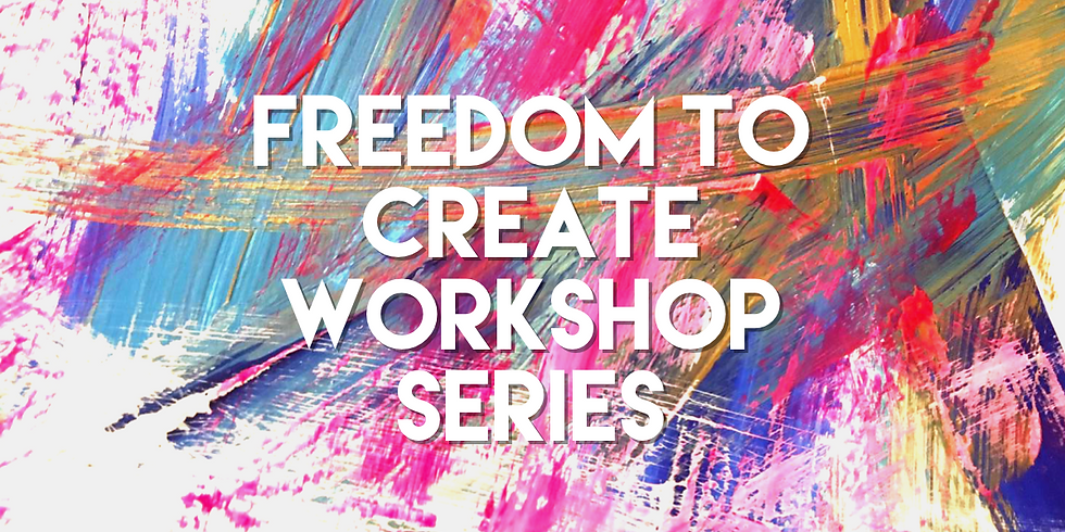 Freedom to Create: Finding your Personal Art Practice