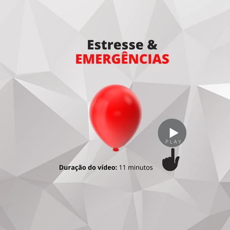 Emergêcnias e ESTRESSE
