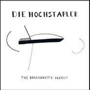 Die Hochstapler : The Braxtornette Project