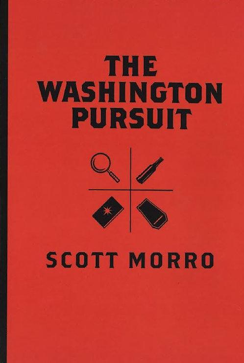 The Washington Pursuit by Scott Morro