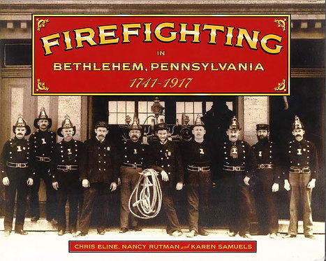 Firefighting in Bethlehem, Pennsylvania, 1741-1917