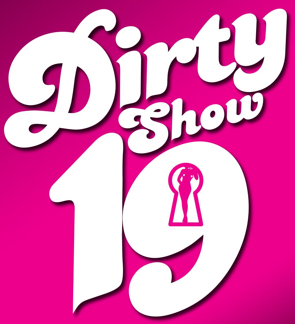 Dirty Show Feb 18