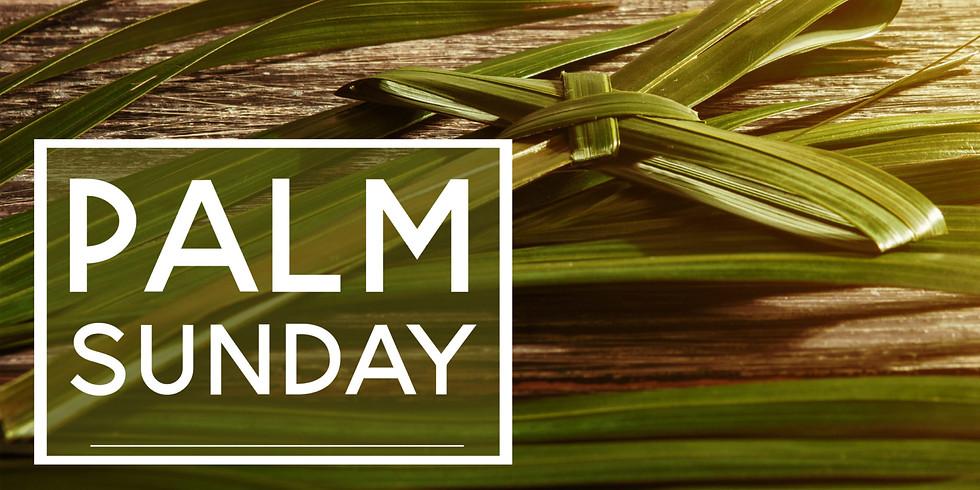 PALM SUNDAY MORNING SERVICE