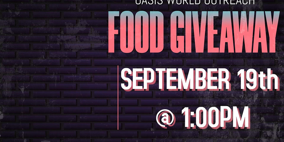 OASIS WORLD OUTREACH FOOD GIVEAWAY