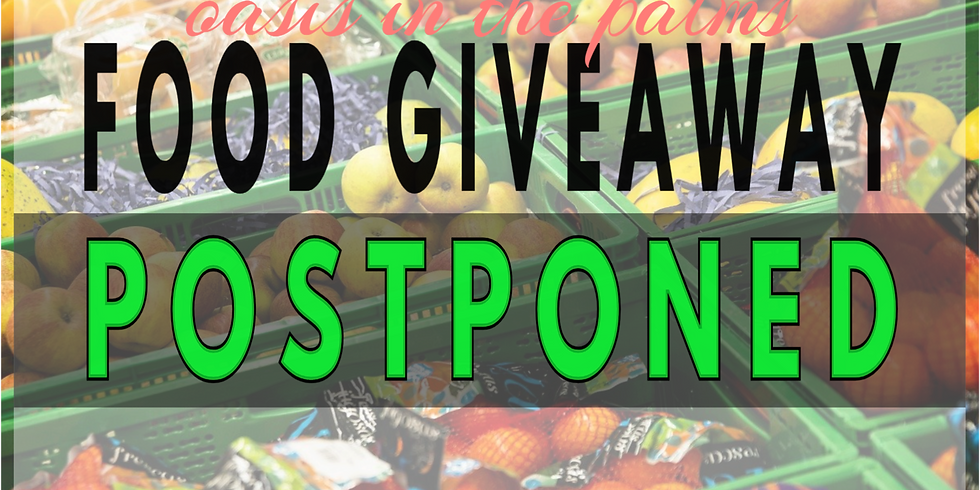 Oasis in the Palms POSTPONED Food Giveaway