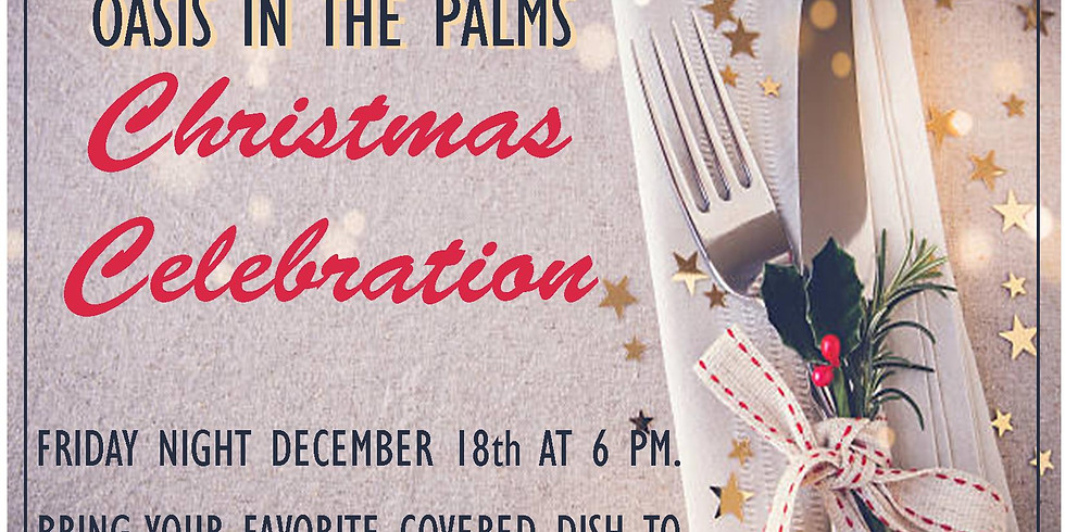OASIS IN THE PALMS CHRISTMAS CELEBRATION