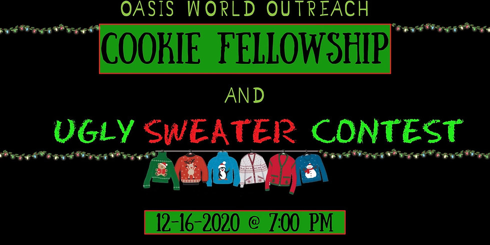 OASIS COOKIE FELLOWSHIP & UGLY SWEATER CONTEST