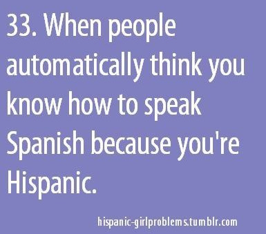Oh, so you don't speak Spanish?