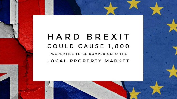 Hard Brexit could cause 1,800 properties to be dumped onto the local Property market