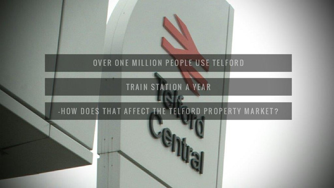 1,139,070 People use Telford Train Station a year – How does that affect the Telford Property Market