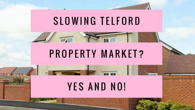 Slowing Telford Property Market? Yes and No!