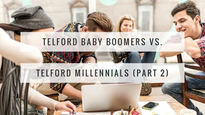 Telford Baby Boomers vs. Telford Millennials (Part 2)