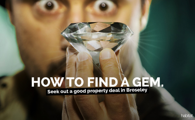 HOW TO FIND A GEM: Seek out a good property deal in Broseley