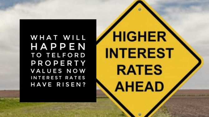 What Will Happen to Telford Property Values now Interest Rates have Risen?