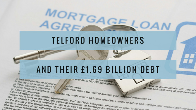 Telford Homeowners and their £1.69 billion Debt