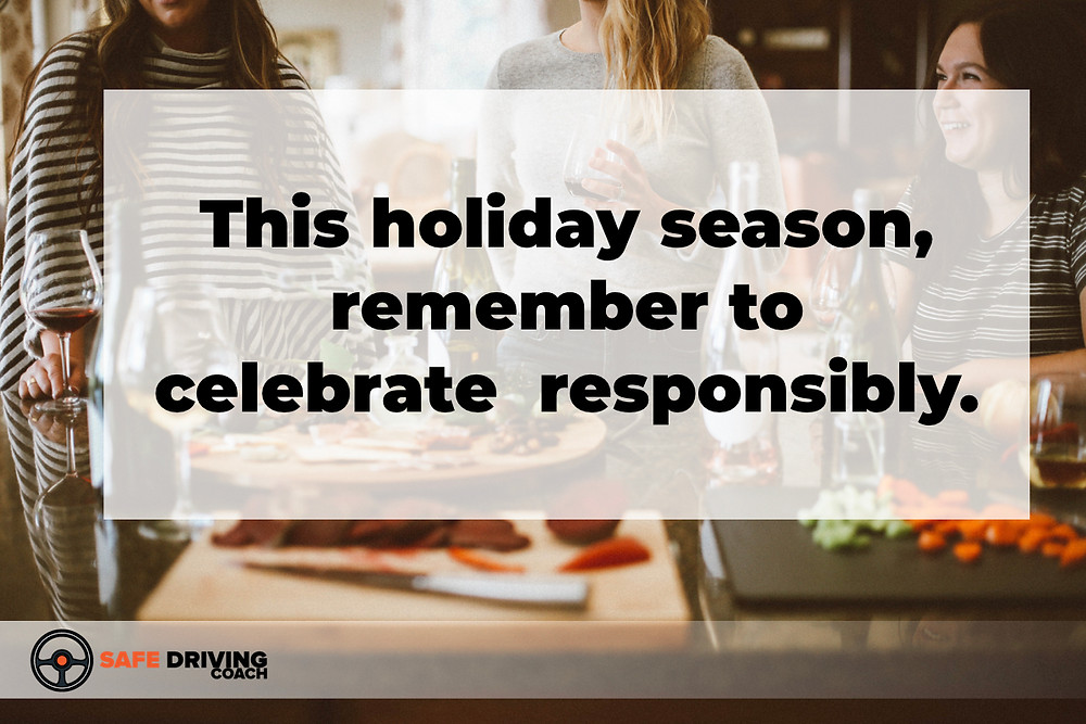 This holiday season remember to celebrate responsibly