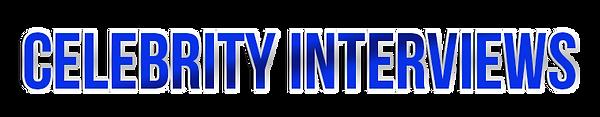 CELEBRITY INTEWIEWS-TEXT-1.1.png