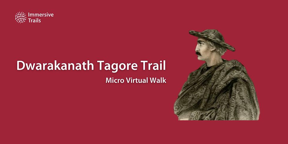 Micro Virtual Walk: Dwarkanath Tagore Trail