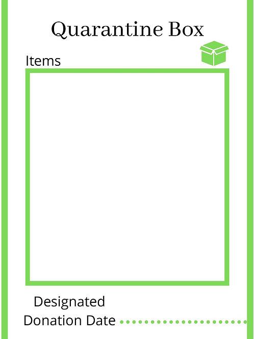Quarantine Box Reminder and Box Label