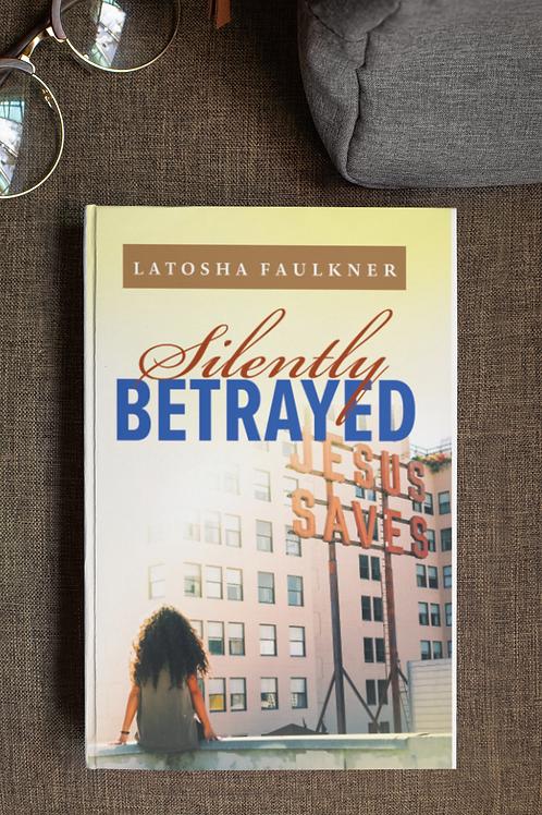 Silently Betrayed- Hardback (Signed)