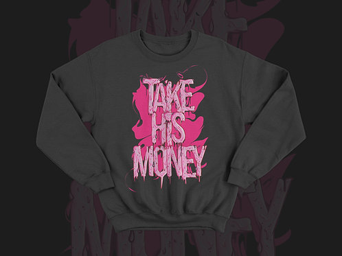 Take His Money Drip