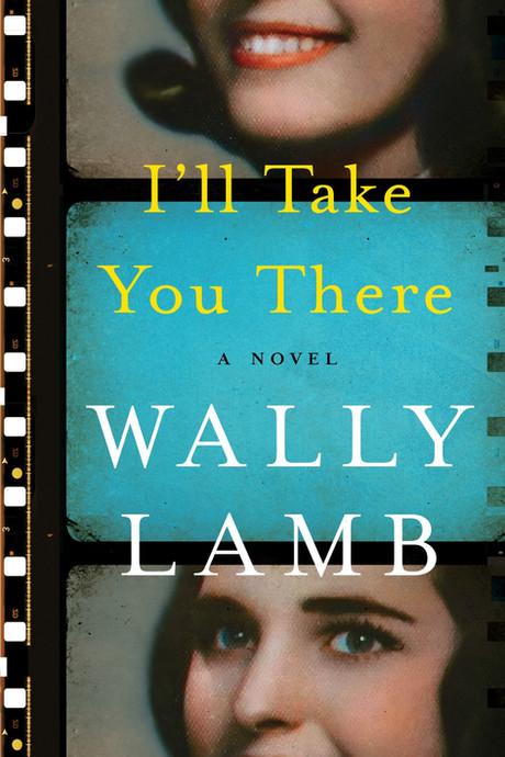 I'LL TAKE YOU THERE - WALLY LAMB.jpeg