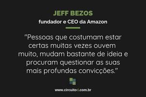 Frase de Jeff Bezos sobre mudar de convicções