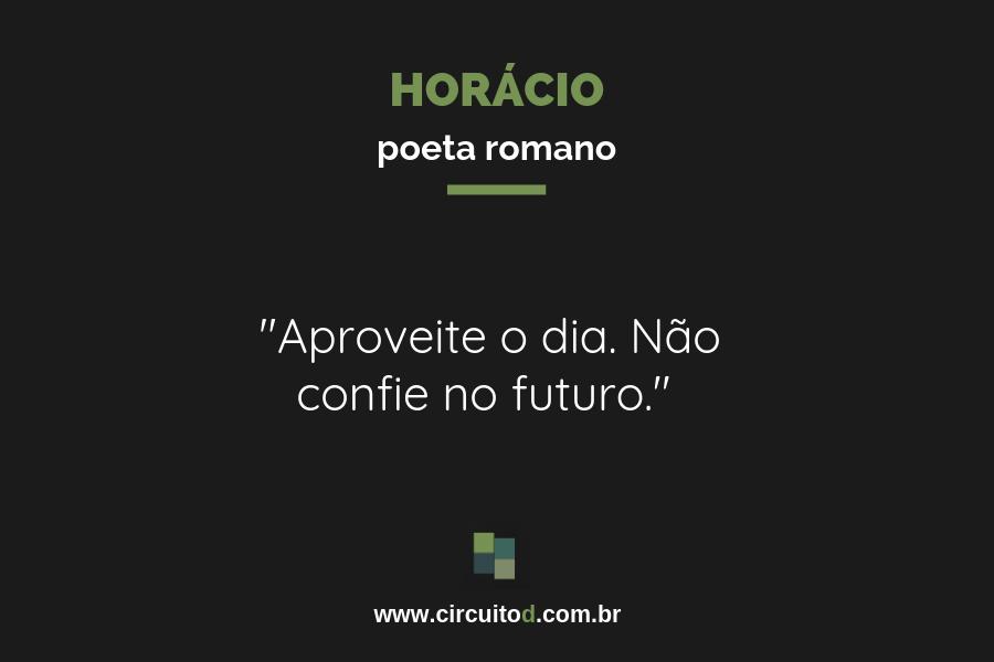 Frase de Horácio sobre futuro