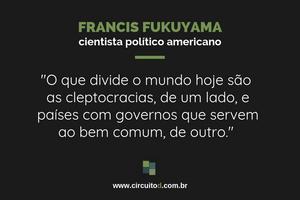Frases sobre corrupção de Francis Fukuyama